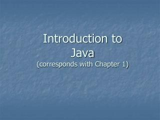 Introduction to Java (corresponds with Chapter  1)