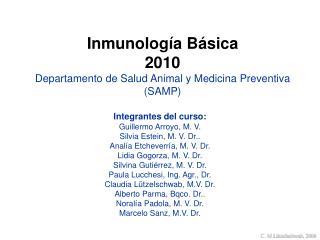 Inmunolog�a B�sica  2010 Departamento de Salud Animal y Medicina Preventiva (SAMP)