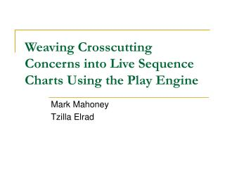 Weaving Crosscutting Concerns into Live Sequence Charts Using the Play Engine