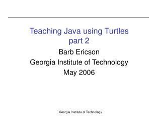 Teaching Java using Turtles part 2