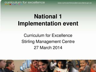 National 1 Implementation event