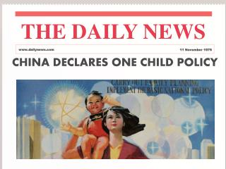 CHINA DECLARES ONE CHILD  POLICY