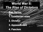 World War II:  The Rise of Dictators