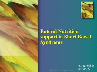 Enteral Nutrition support in Short Bowel Syndrome
