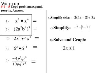 # 1 – 5  Copy problem,expand, rewrite. Answer.