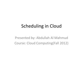 Scheduling in Cloud