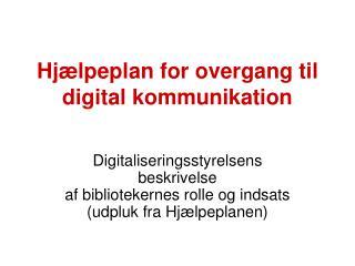 Hjælpeplan for overgang til digital kommunikation