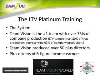 The LTV Platinum Training