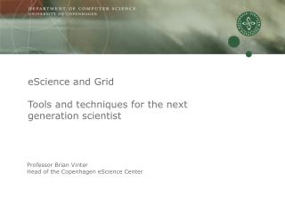 eScience and Grid Tools and techniques for the next generation scientist