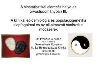 Dr. Prohászka Zoltán Az MTA doktora Semmelweis Egyetem  III. Sz. Belgyógyászati Klinika 2013-05-09