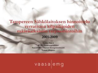 Teemu Närvä KTM, Tiedotuspäällikkö VaasaEMG – Vaasan Energiainstituutti Vaasan yliopisto