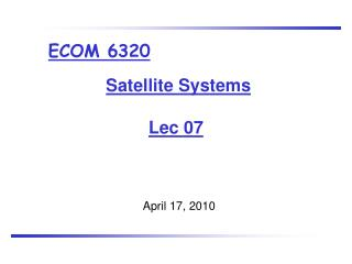 Satellite Systems  Lec  07