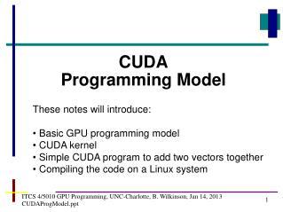 ITCS 4/5010 GPU Programming, UNC-Charlotte, B. Wilkinson, Jan 14, 2013  CUDAProgModel