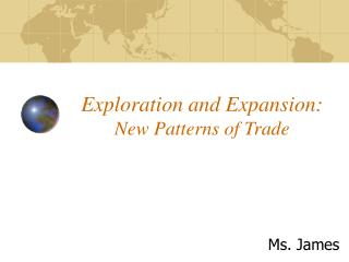 Exploration and Expansion: New Patterns of Trade