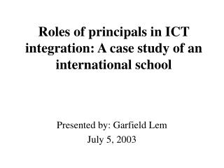 Roles of principals in ICT integration: A case study of an international school