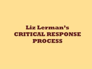 Liz  Lerman's CRITICAL RESPONSE PROCESS