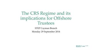 The CRS Regime and its implications for Offshore Trustees
