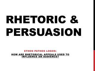 Rhetoric & persuasion