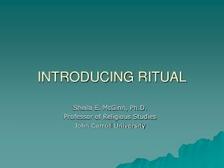 INTRODUCING RITUAL