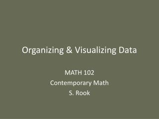 Organizing & Visualizing Data