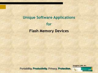Unique Software Applications  for Flash Memory Devices