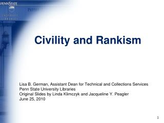 Civility and Rankism Lisa B. German, Assistant Dean for Technical and Collections Services