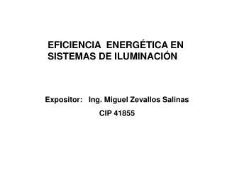 Expositor:   Ing. Miguel Zevallos Salinas CIP 41855