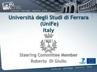 Università degli Studi di Ferrara  (UniFe) Italy