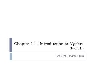 Chapter 11   Introduction to Algebra Part II