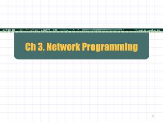 Ch 3. Network Programming