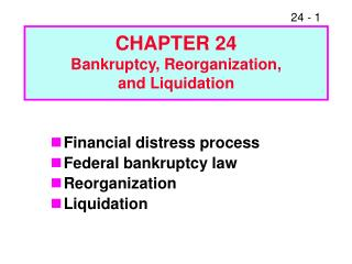 Financial distress process Federal bankruptcy law Reorganization Liquidation