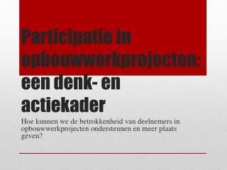 Participatie in opbouwwerkprojecten: een denk- en actiekader
