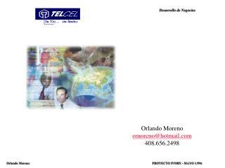 Orlando Moreno omoreno@hotmail 408.656.2498