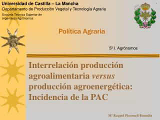 Interrelación producción agroalimentaria  versus  producción agroenergética: Incidencia de la PAC