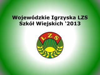 Wojewódzkie Igrzyska LZS Szkół Wiejskich '2013