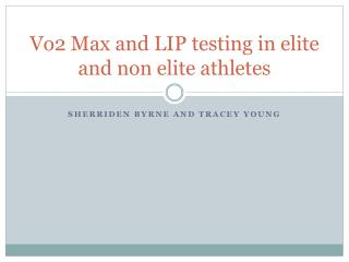 Vo2 Max and LIP testing in elite and non elite athletes