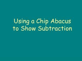 Using a Chip Abacus to Show Subtraction