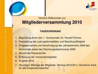 .  TAGESORDNUNG Begrüßung durch den 1. Vorsitzenden Dr. Harald Fichtner