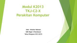 Modul  K2013 TKJ-C 2 -X  Perakitan Komputer