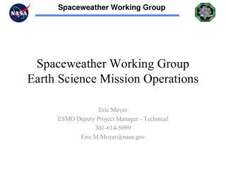 Spaceweather Working Group  Earth Science Mission Operations