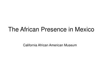 The African Presence in Mexico