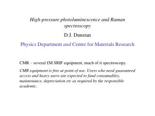 High-pressure photoluminescence and Raman spectroscopy D.J. Dunstan  Physics Department and Centre for Materials Researc
