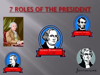 7 ROLES OF THE PRESIDENT