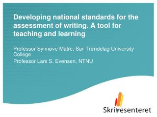 Developing national standards for the assessment of writing. A tool for teaching and learning