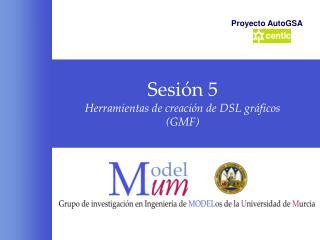 Sesión 5 Herramientas de creación de DSL gráficos (GMF)