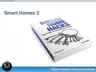 Smart Homes 2