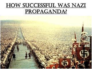 How successful was Nazi propaganda?