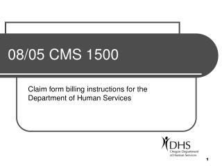 Claim form billing instructions for the                                        Department of Human Services