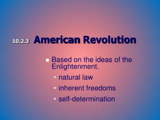 10.2.3 American  Revolution