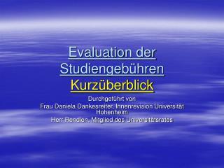 Evaluation der Studiengeb�hren Kurz�berblick